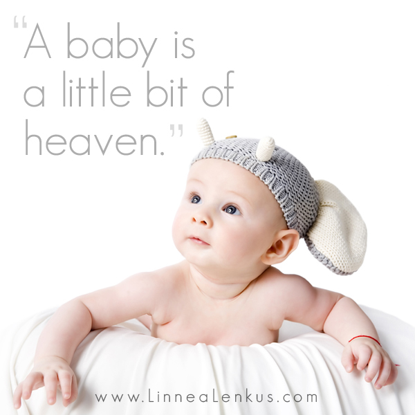 A baby is a little bit of heaven Inspirational Quote