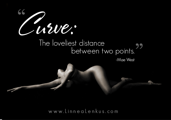 Inspirational Quote Curve is the loveliest distance by Mae West